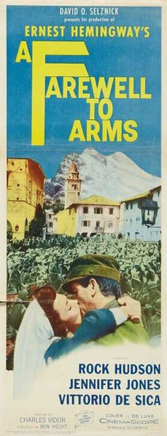 A Farewell to Arms (1957) Country: United States. Director: Charles Vidor. (Novel: Ernest Hemingway). Cast: Rock Hudson, Jennifer Jones, Vittorio De Sica