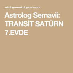 Astrolog Semavii: TRANSİT SATÜRN 7.EVDE