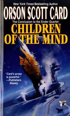 Children of the Mind: 4 (The Ender Quartet series) by Orson Scott Card, http://www.amazon.ca/dp/B003GY0KUW/ref=cm_sw_r_pi_dp_A9fywb0TRFY78
