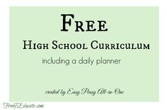 Totally free high school curriculum, including 180-day planners. For courses from math to literature to forensics to biology and many others.