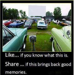 Drive in theater. Sometimes the fun was in how you snuck in. Just saying!