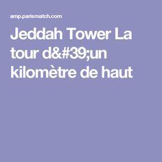 Jeddah Tower La tour d'un kilomètre de haut