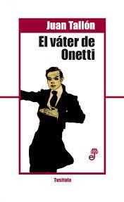 Reseña de El váter de Onetti en libros y literatura.