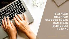 3 Alasan TrackPad MacBook Rusak Dan Tidak Berfungsi Normal Macbook, Dan, Blog, Mac Book, Blogging