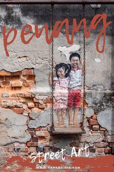 Penang Street Art Guide: 17 Hidden Art Pieces of George Town Hidden Art, George Town, Free Maps, Heritage Center, Best Places To Eat, Lovers Art, Little Boys, Iris, Street Art