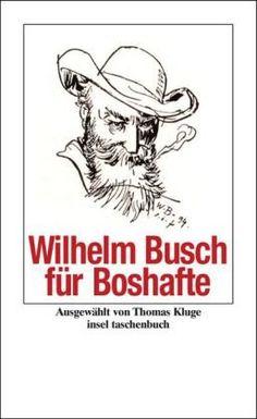 Wilhelm Busch für Boshafte (insel taschenbuch) Grimm, Wilhelm Busch, Signs, Memes, Movie Posters, Art, Products, Pocket Books, Literature