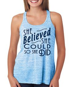 Another great find on #zulily! Blue Marble 'She Believed She Could So She Did' Tank #zulilyfinds