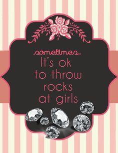 Sometimes, it's ok to throw rocks at girls... But only Diamonds   www.jewelleryworld.com/