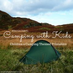 Camping with Kids - Children's Camping Themed Printables BayouTravel