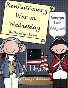Revolutionary War on Wednesday - A Unit 3rd Grade Social Studies, Teaching Social Studies, 4th Grade Ela, Magic Treehouse, 13 Colonies, 19 Days, American Revolution, Teaching Reading, Historical Fiction