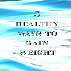 5 Healthy Ways to Gain Weight - http://www.sofabfood.com/5-healthy-ways-to-gain-weight/ For some people, gaining weight is harder than you think!If you're struggling to put on a few pounds, here are5 healthy ways to gainweight that you will find useful on your journey to becoming healthier and stronger.  Believe it or not, gaining weight for some people can be just as hard ...