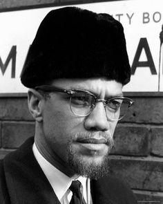Malcolm X... alot can be said about this man! Hell of a figure head