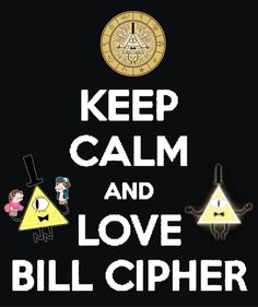Bill cipher is one of my other favorites. Who does not love bill?