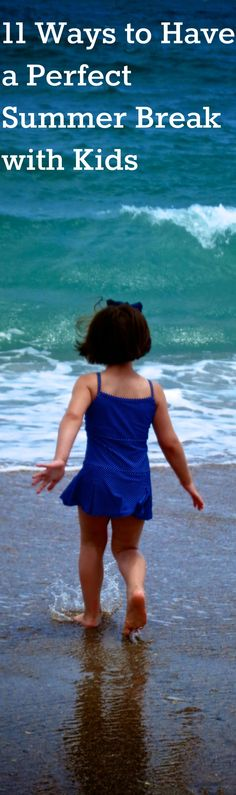 11 Ways to Reclaim a Relaxing Summer with Your Kids.  #vacation #Beach #summertime