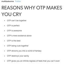 """It's all fun and games until it becomes your OTP and takes over your fucking life."""