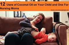 12 Uses For Coconut Oil on Your Child and One For Nursing Moms...FOLLOW  https://facebook.com/myfavoritehealthtips for more health and wellness tips