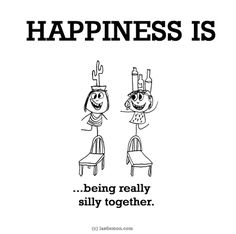 HAPPINESS IS...being really silly together.
