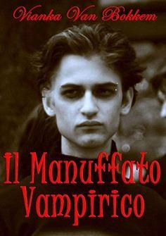 Il manufatto vampirico (Italian Edition) by Vianka Van Bokkem, http://www.amazon.com/dp/B00KN0SGXK/ref=cm_sw_r_pi_dp_80ejub1NWVT5Q