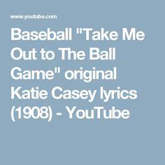 "Baseball ""Take Me Out to The Ball Game"" original Katie Casey lyrics (1908) - YouTube"