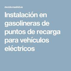 Instalación en gasolineras de puntos de recarga para vehículos eléctricos