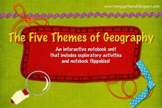 Five Themes of Geography: Interactive Notebook Unit and Notebook Flippables Notes, flippables, activities and Power Points included!!!!