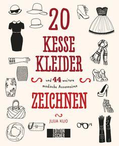 20 KESSE KLEIDER - und 44 weitere modische Accessoires zeichnen, Herausgegeben von Julia Kuo, 96 Seiten, Design-Hardcover, Format 22 x 23 cm, ISBN: 978-3-86355-215-2, Bestellnr.: 55215, 14,99 (D) / 15,50 (A), Bestellbar unter http://www.edition-m-fischer.de/index.php?id=20&tx_ttproducts_pi1[cat]=14&tx_ttproducts_pi1[backPID]=20&tx_ttproducts_pi1[product]=568&cHash=6efa01f935
