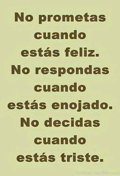 No prometas cuando seas feliz. No respondas.... #citas #frases