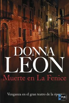 'Muerte en La Fenice', Donna Leon. El húmedo paisaje veneciano y la falsa frialdad de los personajes sofocan la bochornosa realidad interior