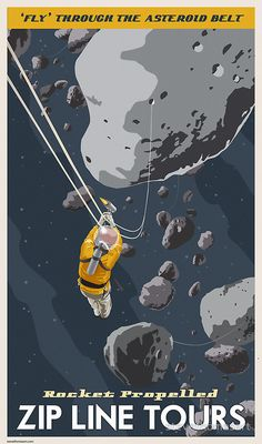 Asteroids Zip Line Tours through the asteroid belt Print - A continuation of the vintage space travel posters. This one takes you to the asteroid belt just beyond Mars. Don't worry about the zero G, it's all rocket propelled. Book your trip today. Art And Illustration, Illustrations, Space Tourism, Space Travel, Travel Ads, Air Travel, Steve Thomas, Asteroid Belt, Retro Poster