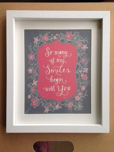 "So many of my smiles begin with you"" hand lettered print in frame by NikkiWhistonInks on Etsy"