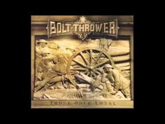 Bolt Thrower - Those Once Loyal [FULL ALBUM] - YouTube