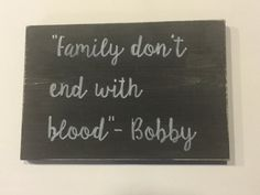 Supernatural Bobby quote Family don't end by JacquelinesHomeDecor