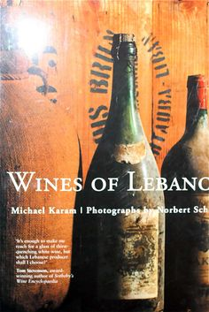 Wines of Lebanon by Michael Karam | with Pin-It-Button on http://www.tasteofbeirut.com/2010/08/wines-of-lebanon-by-michael-karam/