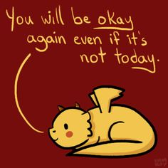 """You will be okay again, even if it's not today."" by Emm Roy"