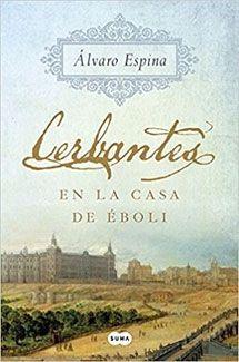 """Álvaro Espina """"Me deja perplejo que no se escriba más sobre Cervantes"""""""