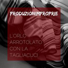 Taglia-e-cuci Singer 14SH754 – Le tecniche: l'orlo arrotolato | produzionimproprie Frou Frou, E Design, Singer, Sewing, Fabric, Blog, Image, Hobby, Fili