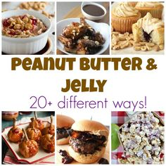 Peanut Butter and Jelly 20  Different Ways!