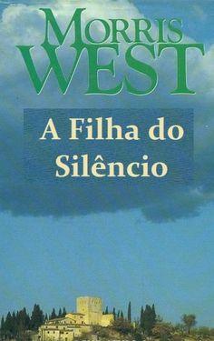 Download A Filha Do Silêncio - Morris West em ePUB mobi e PDF
