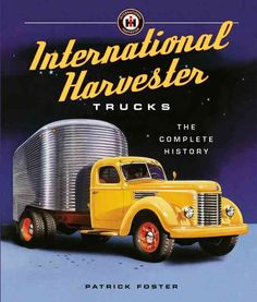 Get the entire history of the best trucks on the road. The International Truck and Engine Corporation has built the trucks that have been a staple of both agricultural and industrial trucking for near