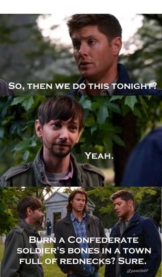 Supernatural, Dean, Garth & Sam. Southern Comfort...the way Sam said that last line cracked me up!!!