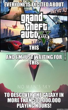 No Man's Sky! Cant wait for it!!