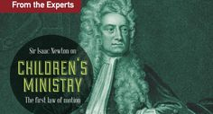 Sir Isaac Newton on Children's Ministry by Tina Houser