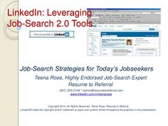 Job-Search Strategies for Today's Jobseekers  Why is LinkedIn so important to my job search of today as well as that of tomorrow?