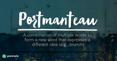 Portmanteau  A portmanteau combines two or more words to form a new word that expresses a single idea that is different from its component words. A classic example is brunch, a blend of two words: breakfast and lunch. Portmanteaus (or portmanteaux) are common in media and popular culture.  NBC's in-house production company Peacock Productions has abruptly pulled the plug on a one-hour special on the breakup of Brangelina. . . ―PageSix.com (Brangelina is the couple composed of Brad Pitt and…