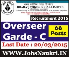 Bharat Coking Coal Limited Recruitment 2015 : Overseer Garde – C : 66 Posts  Last Date : 20/03/2015  http://jobsnaukri.in/bharat-coking-coal-limited-recruitment-2015-overseer-garde-c-66-posts/