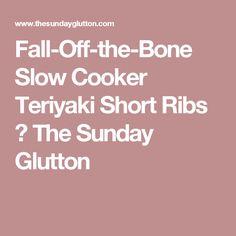 Fall-Off-the-Bone Slow Cooker Teriyaki Short Ribs ⋆ The Sunday Glutton