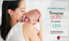 IVF (Infertility Treatment) Bringing HOPE in your Life.