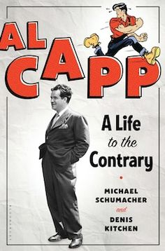 Al Capp: a life to the contrary by Michael Schumacher and Denis Kitchen