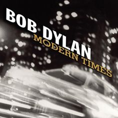100 Best Albums of the 2000s: Bob Dylan, 'Modern Times' | Rolling Stone