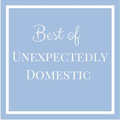 Blog posts from Unexpectedly Domestic via https://www.unexpectedlydomestic.com/